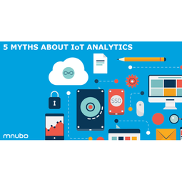 5 Myths About IoT Analytics
